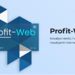 Profit – W – visi finansiniai procesai vienoje sistemoje